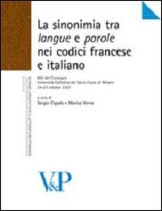 Libro La sinonimia tra langue e parole nei codici francese e italiano. Atti del Convegno (Università Cattolica del Sacro Cuore di Milano, 24-27 ottobre 2007)