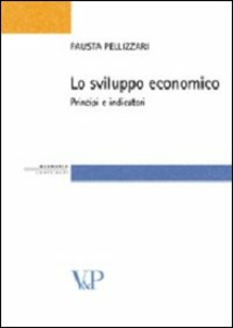 Libro Lo sviluppo economico. Principi e indicatori Fausta Pellizzari