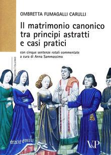 Equilibrifestival.it Il matrimonio canonico fra principi astratti e casi pratici. Con cinque sentenze rotali commentate Image
