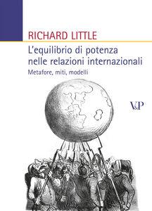 L' equilibrio di potenza nelle relazioni internazionali. Metafore, miti, modelli