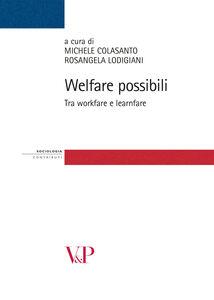 Foto Cover di Welfare possibili. Tra workfare e learnfare, Libro di  edito da Vita e Pensiero