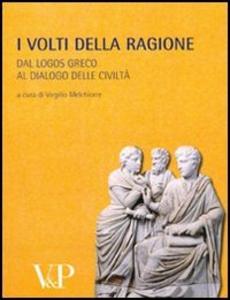 Libro Metafisica e storia della metafisica. Vol. 32: I volti della ragione. Dal logos greco al dialogo delle civiltà.