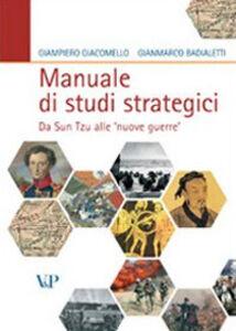 Foto Cover di Manuale di studi strategici. Da Sun Tzu alle «nuove guerre», Libro di Giampiero Giacomello,Gianmarco Badialetti, edito da Vita e Pensiero