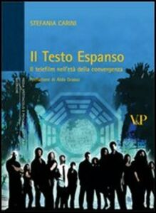 Foto Cover di Il testo espanso. Il telefilm nell'età della convergenza, Libro di Stefania Carini, edito da Vita e Pensiero
