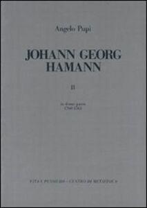 Libro Johann Georg Hamann. Vol. 2: In domo patris (1760-1763). Angelo Pupi
