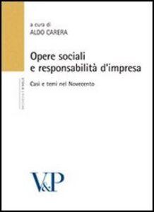 Foto Cover di Opere sociali e responsabilità d'impresa. Casi e temi nel Novecento, Libro di  edito da Vita e Pensiero