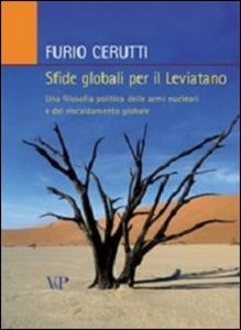 Libro Sfide globali per il leviatano. Una filosofia politica delle armi nucleari e del riscaldamento globale Furio Cerutti