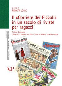 Il «Corriere dei Piccoli» in un secolo di riviste per ragazzi. Atti del convegno (Milano, 28 marzo 2008)