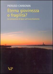 Filippodegasperi.it Eterna giovinezza o fragilità? Le conoscenze di base sull'invecchiamento Image