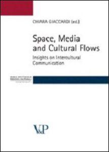Foto Cover di Space, media and cultural flows. Insights on intercultural communication, Libro di  edito da Vita e Pensiero