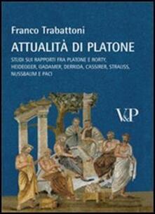 Voluntariadobaleares2014.es Attualità di Platone. Studi sui rapporti fra Platone e Rorty, Heidegger, Gadamer, Derrida, Cassirer, Strauss, Nussbaum e Paci Image