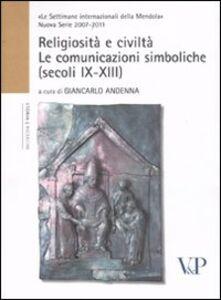 Libro Religiosità e civiltà. Le comunicazioni simboliche (secoli IX-XIII)