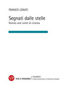 Libro Segnati dalle stelle. Romeo and Juliet al cinema Franco Lonati