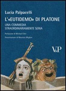 Libro A'Eutidemo di Platone. Una commedia straordinariamente seria Lucia Palpacelli