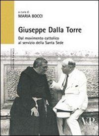Giuseppe Dalla Torre. Dal movimento cattolico al servizio della Santa Sede - - wuz.it