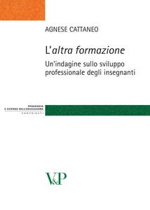 Libro L' altra formazione. Un'indagine sullo sviluppo professionale degli insegnanti Agnese Cattaneo