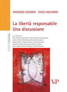 Libro La libertà responsabile. Una discussione Vincenzo Cesareo , Italo Vaccarini
