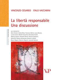 La La libertà responsabile. Una discussione - Cesareo Vincenzo Vaccarini Italo - wuz.it