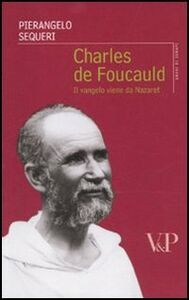 Libro Charles de Foucauld. Il vangelo viene da Nazareth Pierangelo Sequeri
