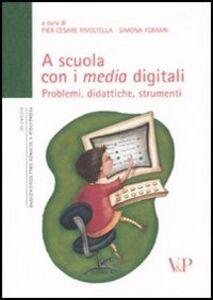 Libro A scuola con i media digitali. Problemi, didattiche, strumenti. Con DVD-ROM