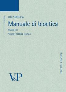 Libro Manuale di bioetica. Vol. 2: Aspetti medico-sociali. Elio Sgreccia
