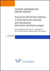 Libro Evoluzione dell'attività creditizia in Italia dall'unità nazionale alla realizzazione dell'unione monetaria europea Giuseppe Mastromatteo , Adelmo Tedeschi
