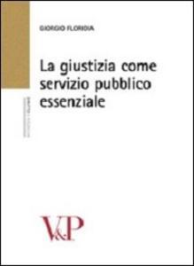 La giustizia come servizio pubblico essenziale