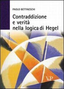 Foto Cover di Contraddizione e verità nella logica di Hegel, Libro di Paolo Bettineschi, edito da Vita e Pensiero