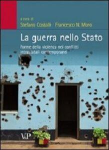 Libro La guerra nello stato. Forme della violenza nei conflitti intrastatali contemporanei