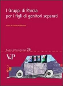 Foto Cover di I gruppi di parola per i figli di separati, Libro di  edito da Vita e Pensiero