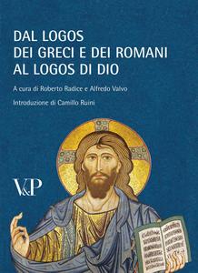 Libro Dal logos dei Greci e dei Romani al logos di Dio. Ricordando Marta Sordi. Atti del Convegno (Milano, 11-13 novembre 2009)