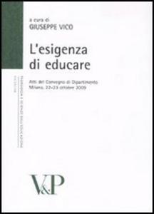 Libro Esigenza di educare. Atti del Convegno di Dipartimento (Milano, 22-23 ottobre 2009)