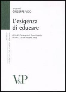 Esigenza di educare. Atti del Convegno di Dipartimento (Milano, 22-23 ottobre 2009).pdf