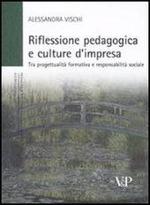 Riflessione pedagogica e culture d'impresa. Tra progettualità formativa e responsabilità sociale