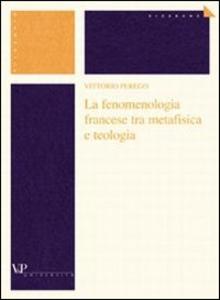 Libro La fenomenologia francese tra metafisica e teologia Vittorio Perego