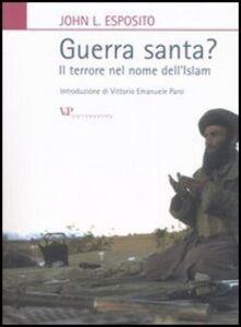 Foto Cover di Guerra santa? Il terrore nel nome dell'Islam, Libro di John L. Esposito, edito da Vita e Pensiero