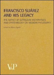 Libro Metafisica e storia della metafisica. Vol. 35: Francisco Suárez and his legacy. The impact of suárezian metaphysics and epistemology on modern philosophy.