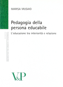 Libro Pedagogia della persona educabile. L'educazione tra interiorità e relazione Marisa Musaio