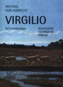 Libro Virgilio. Un'introduzione. Bucoliche Georgiche Eneide Michael von Albrecht