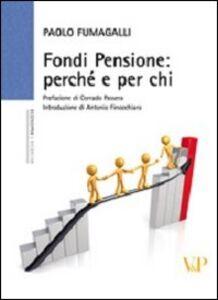 Foto Cover di Fondi pensione: perché e per chi, Libro di Paolo Fumagalli, edito da Vita e Pensiero