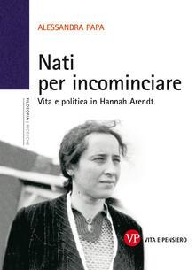 Camfeed.it Nati per incominciare. Vita e politica in Hannah Arendt Image