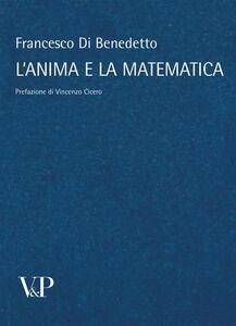 Foto Cover di L' anima e la matematica, Libro di Francesco Di Benedetto, edito da Vita e Pensiero