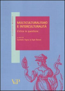 Libro Multiculturalismo e interculturalità. L'etica in questione