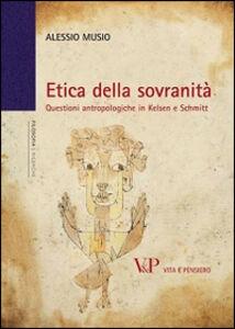 Libro Etica della sovranità. Questioni antropologiche in Kelsen e Schmitt Alessio Musio