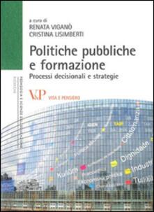 Politiche pubbliche e formazione. Processi decisionali e strategie - copertina