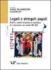 Legati e delegati papali. Profili, ambiti d'azione e tipologie di intervento nei secoli XII-XIII