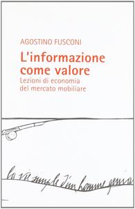 Libro L' informazione come valore. Lezioni di economia del mercato mobiliare Agostino Fusconi