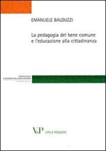 Libro La pedagogia del bene comune e l'educazione alla cittadinanza Emanuele Balduzzi