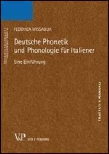 Foto Cover di Deutsche phonetik und phonologie fur italiener. Eine einfuhrung, Libro di Federica Missaglia, edito da Vita e Pensiero