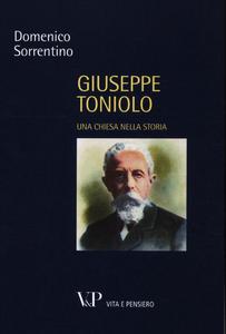 Libro Giuseppe Toniolo. Una Chiesa nella storia Domenico Sorrentino